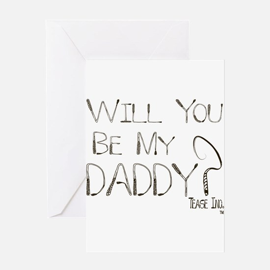 Will you be my Daddy? Greeting Card