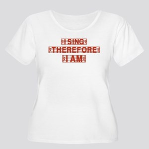 I sing therefore I am Women's Plus Size Scoop Neck