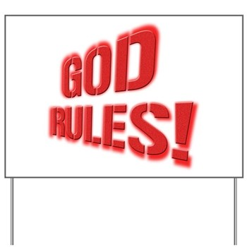 God Rules! Yard Sign