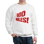 God Rules! Sweatshirt