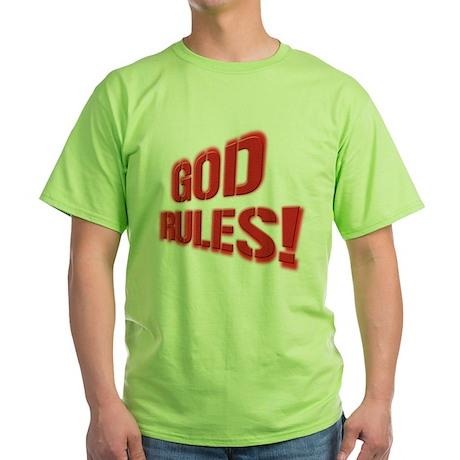God Rules! Green T-Shirt