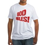 God Rules! Fitted T-Shirt