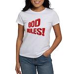 God Rules! Women's T-Shirt