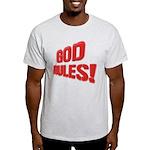 God Rules! Light T-Shirt