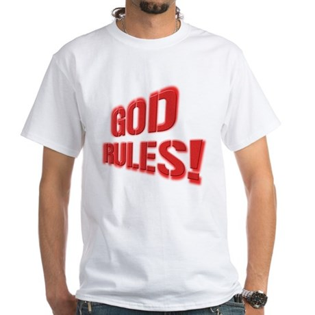 God Rules! White T-Shirt