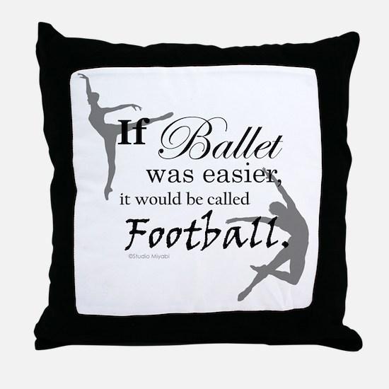 """If Ballet Was"" Throw Pillow"
