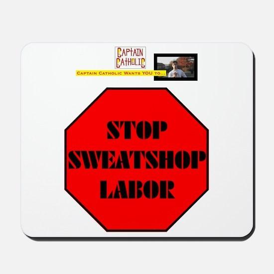 'Stop Sweatshop Labor' Mousepad