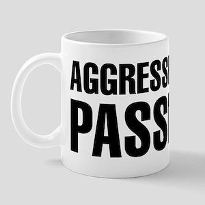 Aggressively Passive Mug