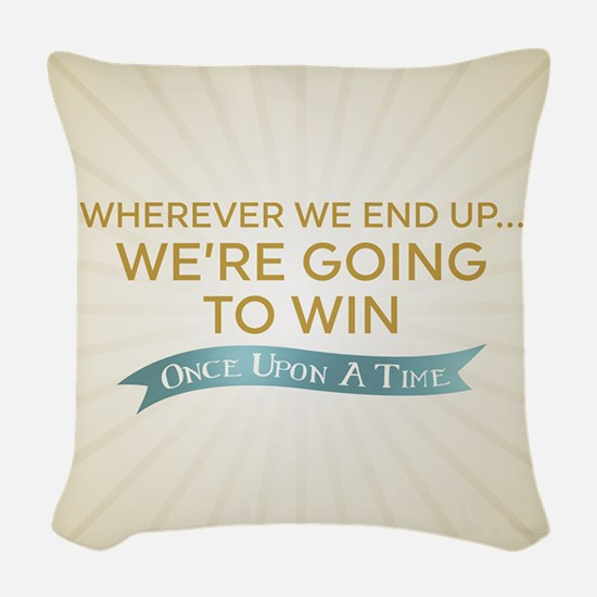 OUAT We're Going To Win Woven Throw Pillow