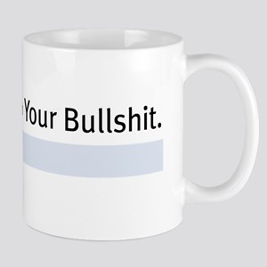 Listening To Your BS Mug