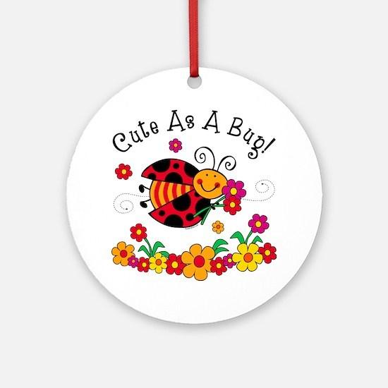 Ladybug Cute As A Bug Ornament (Round)