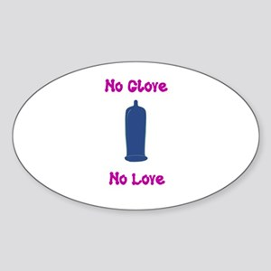 no glove no love Sticker (Oval)