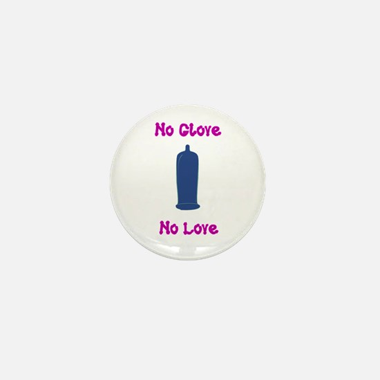 no glove no love Mini Button