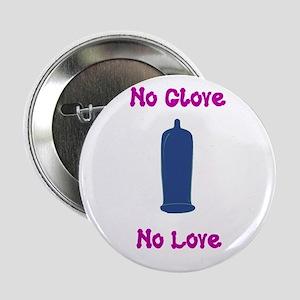"""no glove no love 2.25"""" Button"""