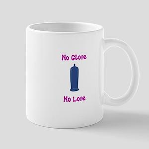 no glove no love Mug