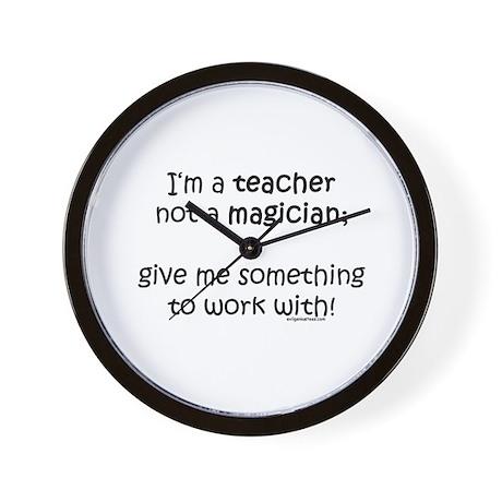 Teacher not magician Wall Clock