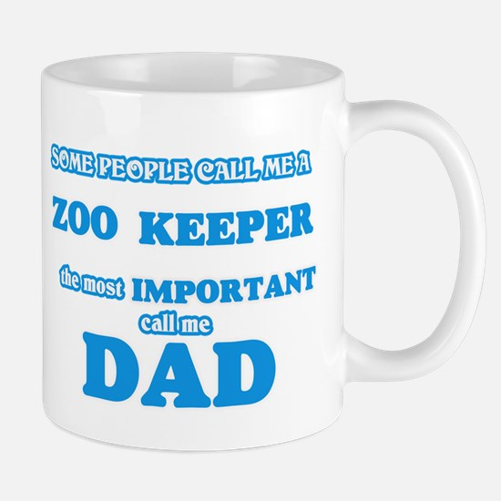 Some call me a Zoo Keeper, the most important Mugs