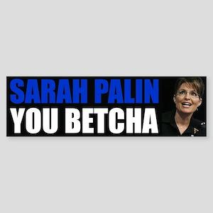 Sarah Palin You Betcha Sticker (Bumper)