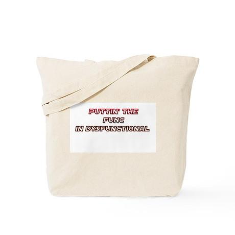 Func in Dysfunctional Tote Bag
