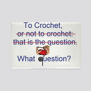 To Crochet. There is no quest Rectangle Magnet