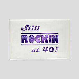 Still Rockin At 40 Rectangle Magnet