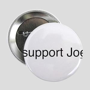 "I support Joe 2.25"" Button"