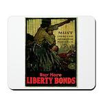 Buy More Liberty Bonds Mousepad