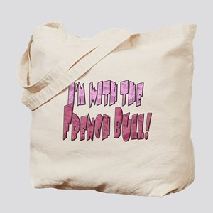 I'M WITH THE... Tote Bag
