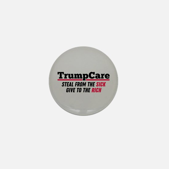 TrumpCare Steal From The Sick Mini Button
