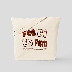 Fee Fi Fo Fum... Tote Bag