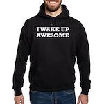 I Wake Up Awesome Hoodie (dark)