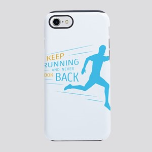 keep runnung and never look ba iPhone 7 Tough Case