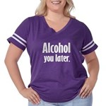 Alcohol You Later Women's Plus Size Football T-Shi