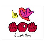 I-L-Y Mom Small Poster