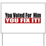 You Voted For Him Yard Sign