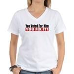 You Voted For Him Women's V-Neck T-Shirt