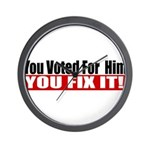 You Voted For Him Wall Clock