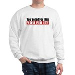 You Voted For Him Sweatshirt
