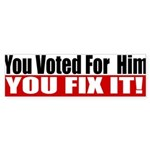 You Voted For Him Sticker (Bumper)