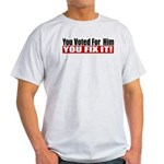 You Voted For Him Light T-Shirt