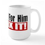 You Voted For Him Large Mug