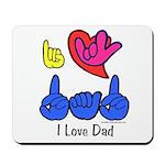 I-L-Y Dad Mousepad