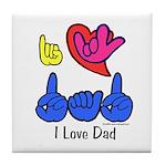 I-L-Y Dad Tile Coaster