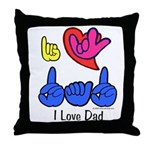 I-L-Y Dad Throw Pillow