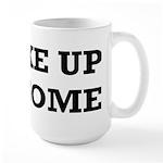I Wake Up Awesome Large Mug