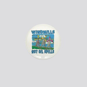 Windmills Not Oil Spills Mini Button