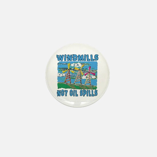 Windmills Not Oil Spills Mini Button