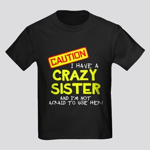 I have a crazy sister T-Shirt