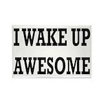 I Wake Up Awesome Rectangle Magnet