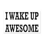 I Wake Up Awesome Rectangle Car Magnet
